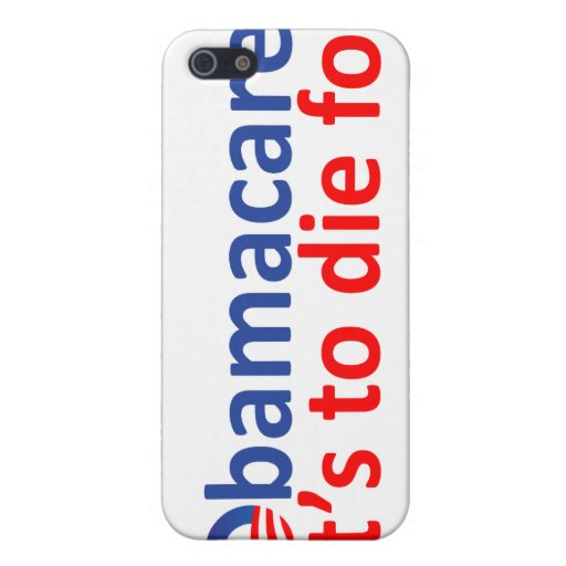 Obamacare: its to die for iPhone 5 cover