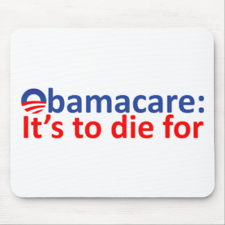 Obamacare: its to die for mouse pad