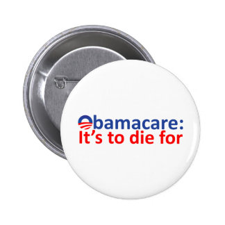 Obamacare: its to die for pinback button
