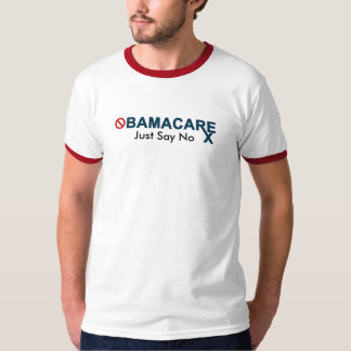 Obamacare: Just Say No T-Shirt
