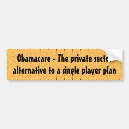 Obamacare - la alternativa del sector privado… pegatina de parachoque