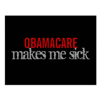 OBAMACARE makes me sick Postcard