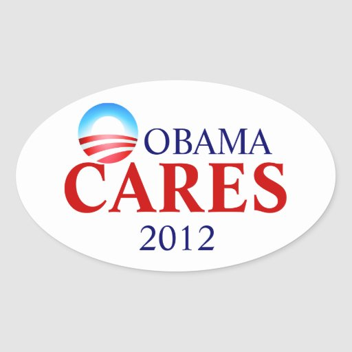 Obamacare means Obama Cares! Stickers