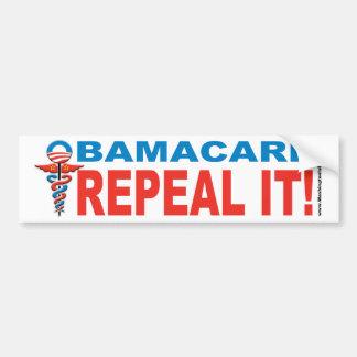 Obamacare REPEAL IT! Bumper Sticker Car Bumper Sticker