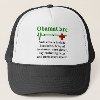 ObamaCare Side Effects Trucker Hat