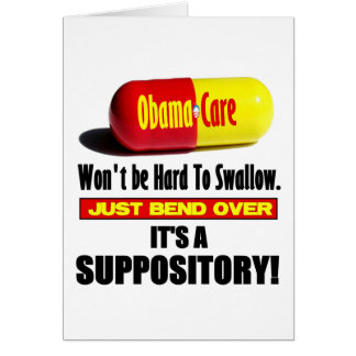 ObamaCare - Suppository Greeting Cards
