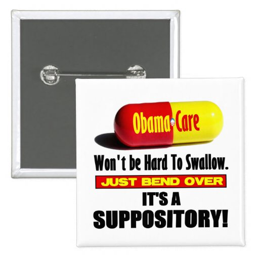 ObamaCare - Suppository Pins