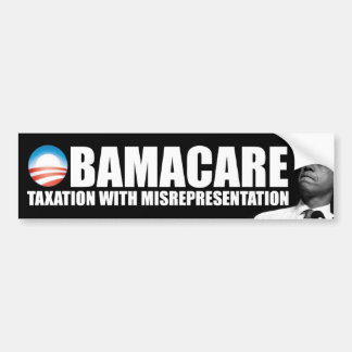 ObamaCare: Taxation Misrepresentation Car Bumper Sticker