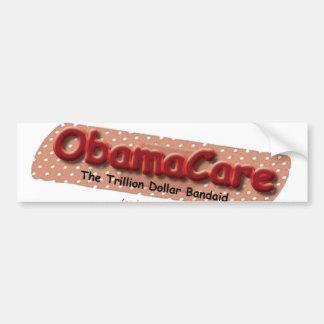 OBAMACARE- The Trillion Dollar Bandaid Bumper Sticker