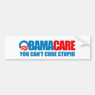 Obamacare - usted no puede curar estúpido etiqueta de parachoque