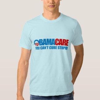 Obamacare - usted no puede curar estúpido remera