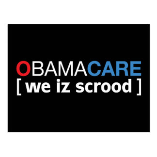 OBAMACARE [ we iz scrood ] Postcard