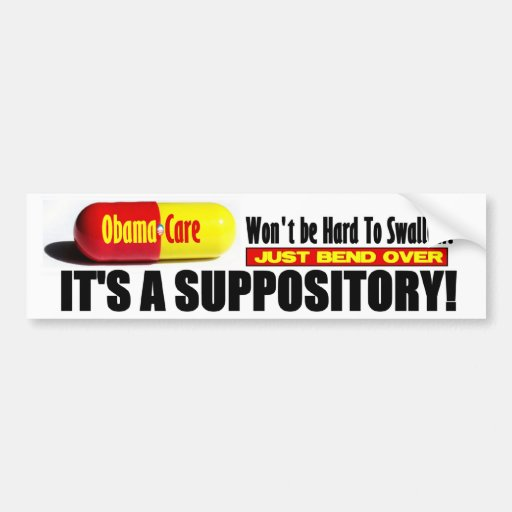 ObamaCare: Won't be Hard To Swallow! Bumper Sticker