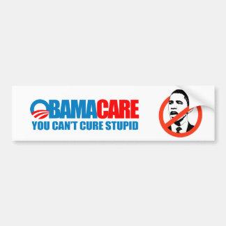 Obamacare - You can t cure stupid Bumper Sticker