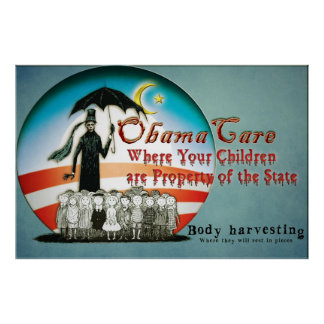 ObamaCare - Your Children become State Property Poster