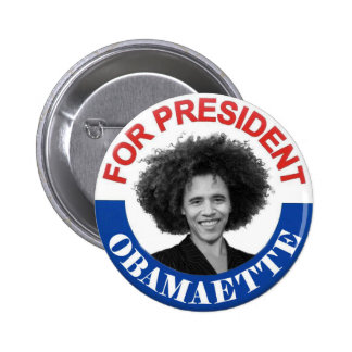 Obamaette for President Pinback Buttons
