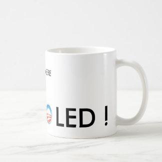 ¡ObamaLogo, ObamaLogo, USTED ERA, F LED! Taza Clásica