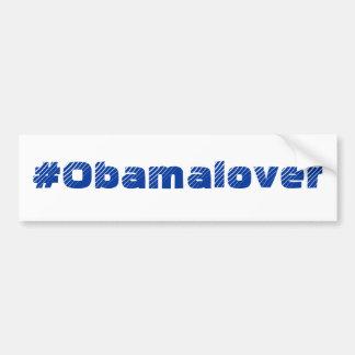 #Obamalover bumper sticker Car Bumper Sticker