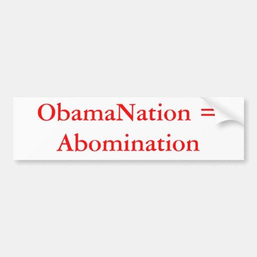 ObamaNation = Abomination Bumper Stickers
