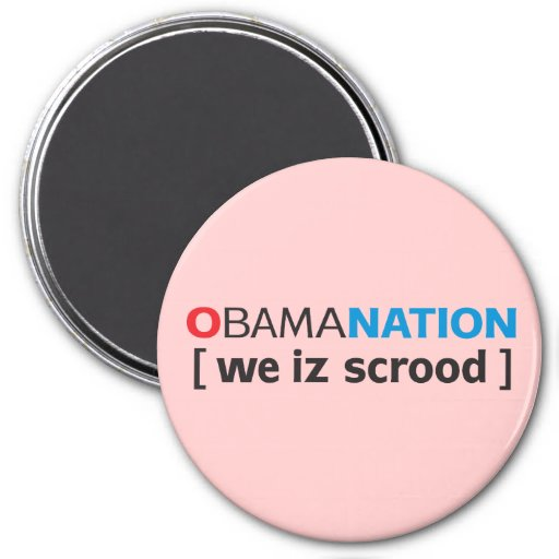 OBAMANATION - we is scrood Magnet