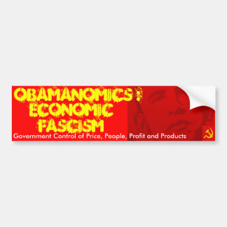 Obamanomics: Economic Fascism Bumper Sticker