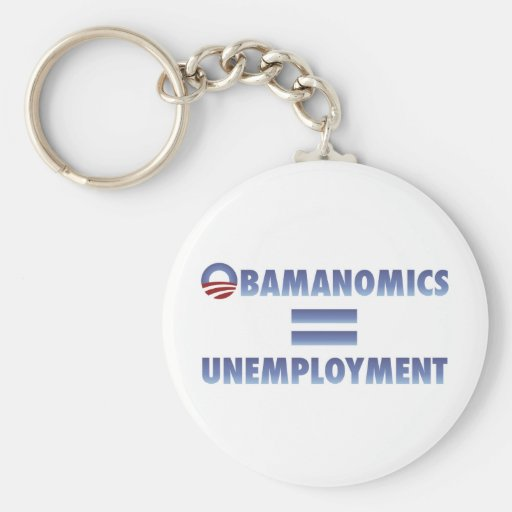 Obamanomics Equals Unemployment Key Chain