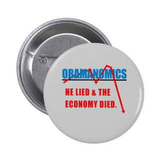 Obamanomics - He lied and the economy died 2 Inch Round Button