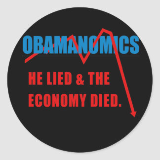 Obamanomics - He lied and the economy died Sticker