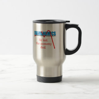 Obamanomics - He lied our economy died Mugs