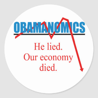 Obamanomics - He lied our economy died Sticker