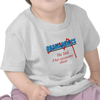 Obamanomics - He lied our economy died Shirt