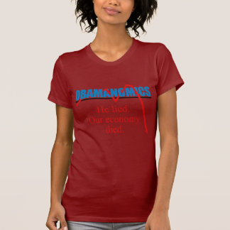 Obamanomics - He lied our economy died Shirts