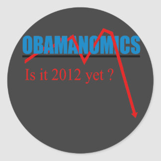 Obamanomics - is it 2012 yet? stickers