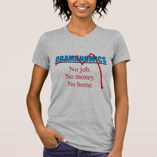 Obamanomics - ningún trabajo ningún dinero ningún  camisetas
