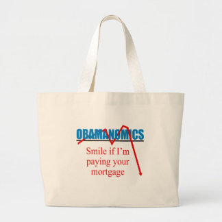 Obamanomics - Smile if i'm paying your mortgage Bags