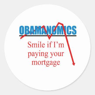 Obamanomics - Smile if i'm paying your mortgage Round Sticker