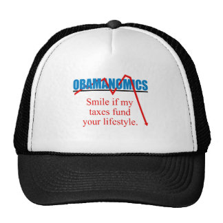 Obamanomics - Smile if my taxes fund your lifestyl Hats