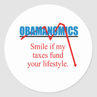 Obamanomics - Smile if my taxes fund your lifestyl Sticker
