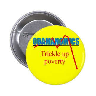Obamanomics - Trickle up poverty 2 Inch Round Button