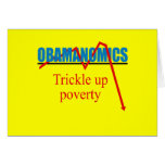 Obamanomics - Trickle up poverty Greeting Card