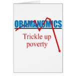 Obamanomics - Trickle up poverty Greeting Cards