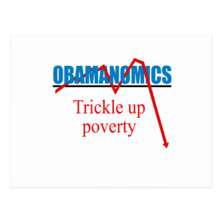 Obamanomics - Trickle up poverty Post Cards