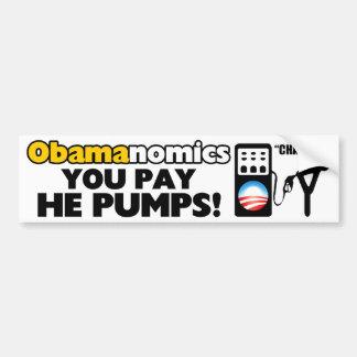 Obamanomics: You Pay, He Pumps! Bumper Sticker