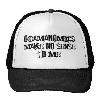 Obamanomicsmake no sense to me! trucker hat