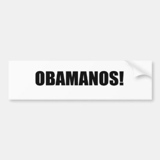 OBAMANOS (2) CAR BUMPER STICKER