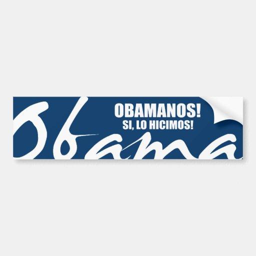 OBAMANOS - SI, LO HICIMOS BUMPER STICKER