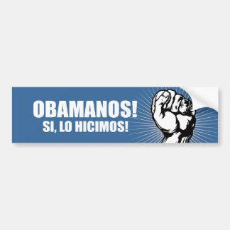 OBAMANOS - SI, LO HICIMOS ETIQUETA DE PARACHOQUE