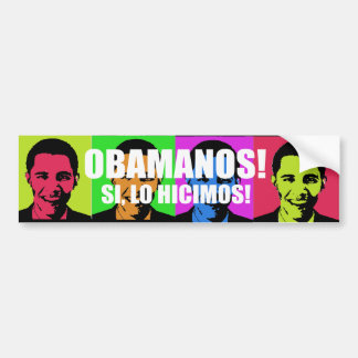 OBAMANOS - SI, LO HICIMOS PEGATINA DE PARACHOQUE