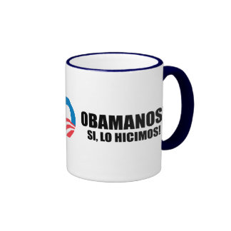 OBAMANOS - SI, LO HICIMOS RINGER COFFEE MUG