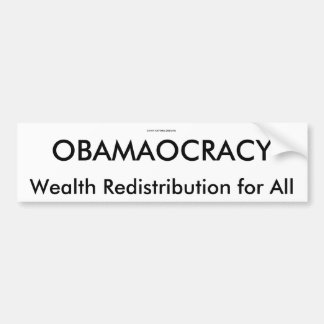 OBAMAOCRACY, Wealth Redistribution for All, 20... Car Bumper Sticker